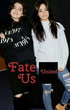 fate united us(Camren G¡p ) by EmilyZVasquez