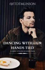 Dancing with our hands Tied {hes&lwt} by ftdtmlinson