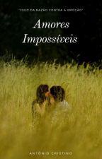 Amores Impossíveis by AntonioCristinoDeSou