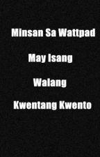 Minsan Sa Wattpad May Isang Walang Kwentang Kwento by Sky_0105