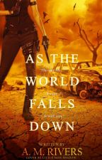 As The World Falls Down by AMRivers