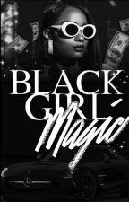 Black Girl Magic by lilmixedgyal