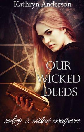 Our Wicked Deeds by MyNameIsInigoMontoya