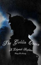 The Goblin Queen. by writingforsomeday