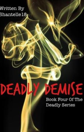 Deadly Demise - Book Four - Ongoing by Shantelle18