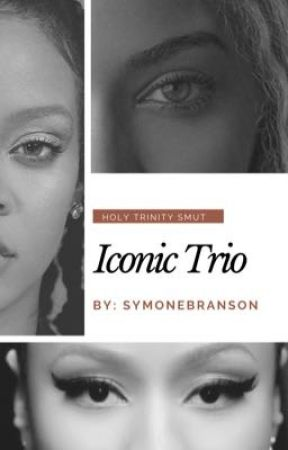 Iconic Trio: Smut Oneshots/Imagines by Symonebranson