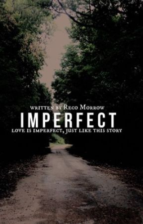 Imperfect by RecoIsBlessed