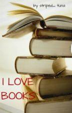 I LOVE BOOKS by striped_tuna