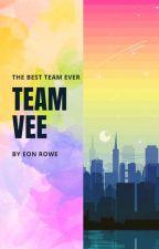 Team Vee ( BOOK 1 ) by enirose19