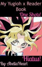 ✨My Yugioh x Reader Request Book ✨ (REQUESTS CLOSED) by BellaRosetheFangirl