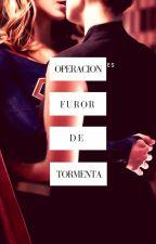 Operación Furor de Tormenta (Adaptación Supercorp) by FelyVzquez