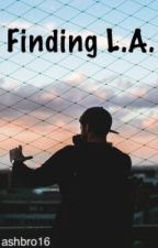 Finding L.A. ▸ Andrew Siwicki by ashbro16