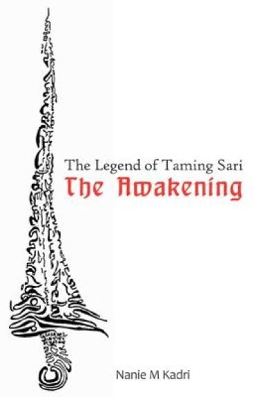 The Awakening (The Legend of Taming Sari Trilogy) -- ON HOLD UNTIL JANUARY 2012