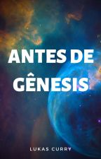 Antes De Gênesis by LukasCurry