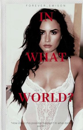 In What World? (Demi Lovato) by forever_emison