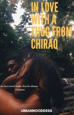 In love with a thug from Chiraq by UrbannGoddess