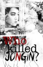 Who Killed Jongin? (EXO Fanfiction) [Completed] by gzero00