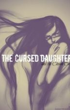 The Cursed Daughter and the Chosen One. by Shahlaa_