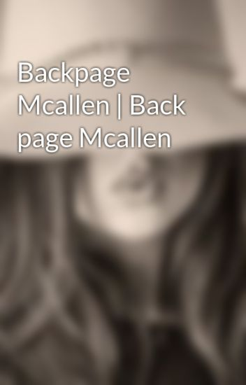 Backpage Mcallen Back Page Mcallen