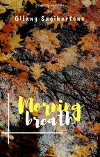 MORNING BREATH (poetry-quotes) by gilangsugihartono