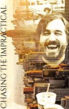 Chasing The Impractical  (Brian Quinn Story) by MasterOfScience