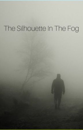 The Silhouette In The Fog by TheGamerWithAHat