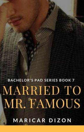 Bachelor's Pad series book 7: MARRIED TO MR. FAMOUS (Brad Madrigal) by maricardizonwrites