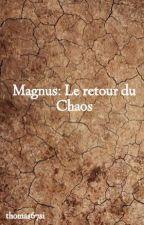 Magnus: Le retour du Chaos by thomas67si