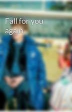 Fall for you again by CYsupporter