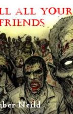 Kill All Your Friends (A My Chemical Romance zombie fanfiction) by Amber_MCR
