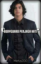 Bodyguard Penjaga Hati  by mieta200