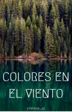 Colores en el viento by upendi_21