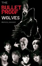 The Bulletproof Wolves ( BTS X Reader | AU | Werewolf | Fanfiction ) by Spiceu_nooder