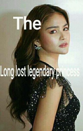 the long lost legendary princess