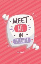 Meet me in December by Ekafffff
