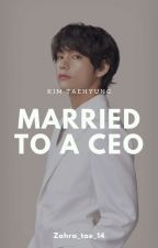 Married To A CEO|| Kth X reader by zahra_tae_14