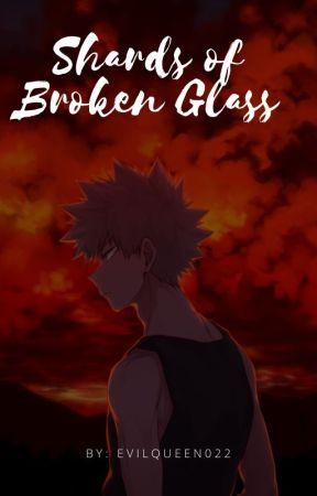 Shards Of Broken Glass (Under editing) by EvilQueen022