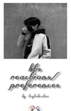 bts reactions/preferences ♛ by trytobeatme