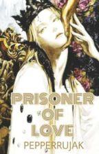 Prisoner of Love[BL] by pepperrujak