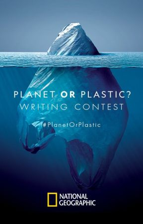 #PlanetOrPlastic Writing Contest by NationalGeographic
