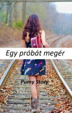 Egy próbát megér by PumyStory