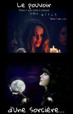 Le pouvoir d'une sorcière... by anaisisz