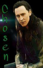 CHOSEN (a Loki xreader.) by MagicTurtle625