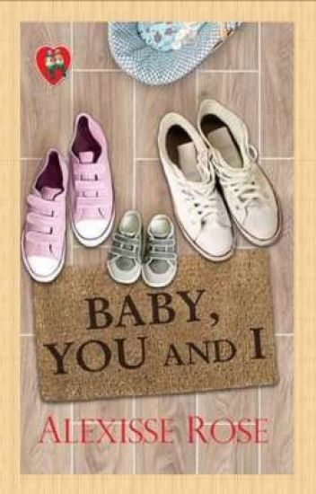 Baby, You And I