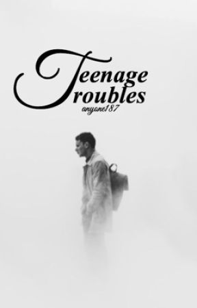 Teenage Troubles (Prequel for Teenage Baby) by Anyone187