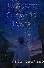 Um garoto chamado Jower by willlCaitanoCaitano