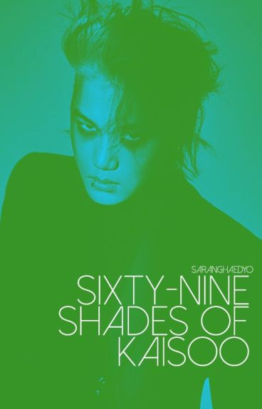 Sixty Nine Shades of Kaisoo