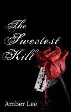 The Sweetest Kill (SAMPLE) by AmberLeeH13