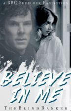 Believe in Me  ||  Sherlock  by TheBlindBanker