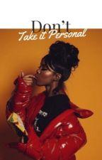 Don't Take it Personal by PrettiNeri